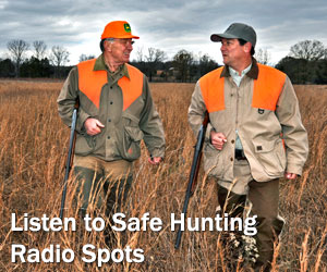 Listen to Safe Hunting Radio Spots